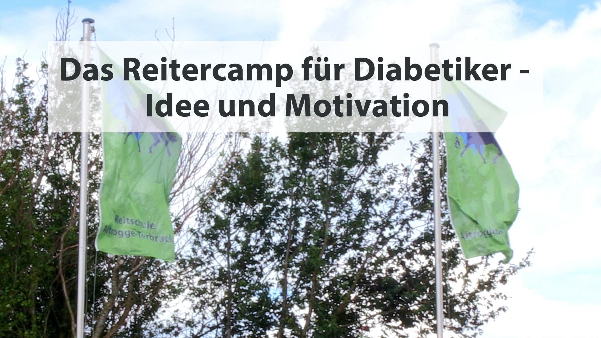 Das Reitercamp für Diabetiker – Idee und Motivation