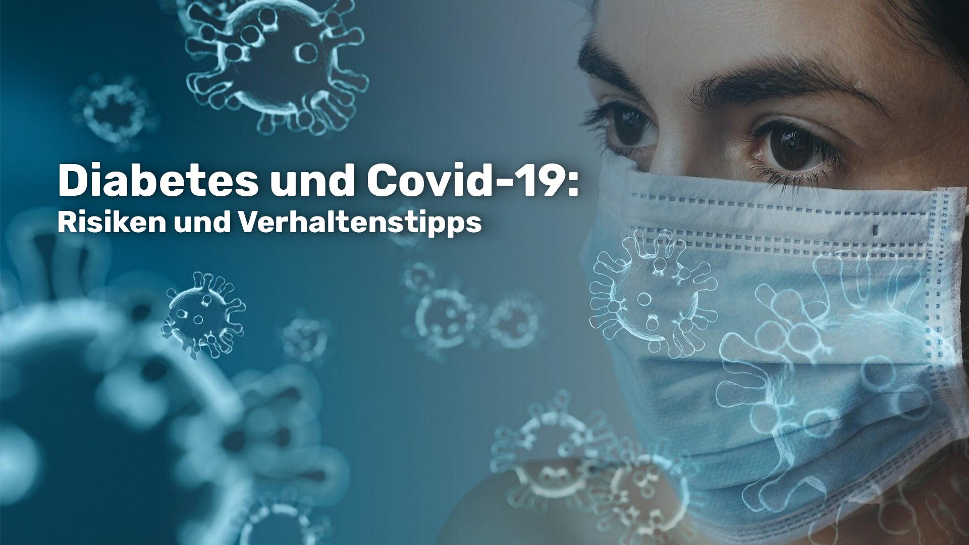 Diabetes und Covid-19: Risiken und Verhaltenstipps