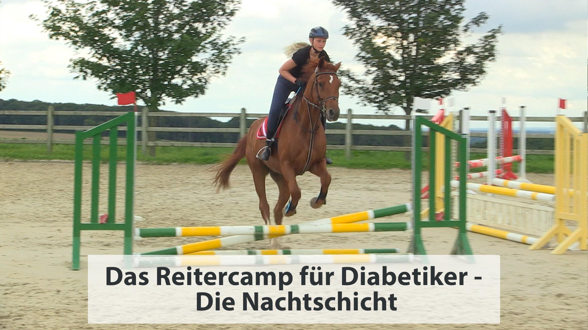 Das Reitercamp für Diabetiker – Die Nachtschicht